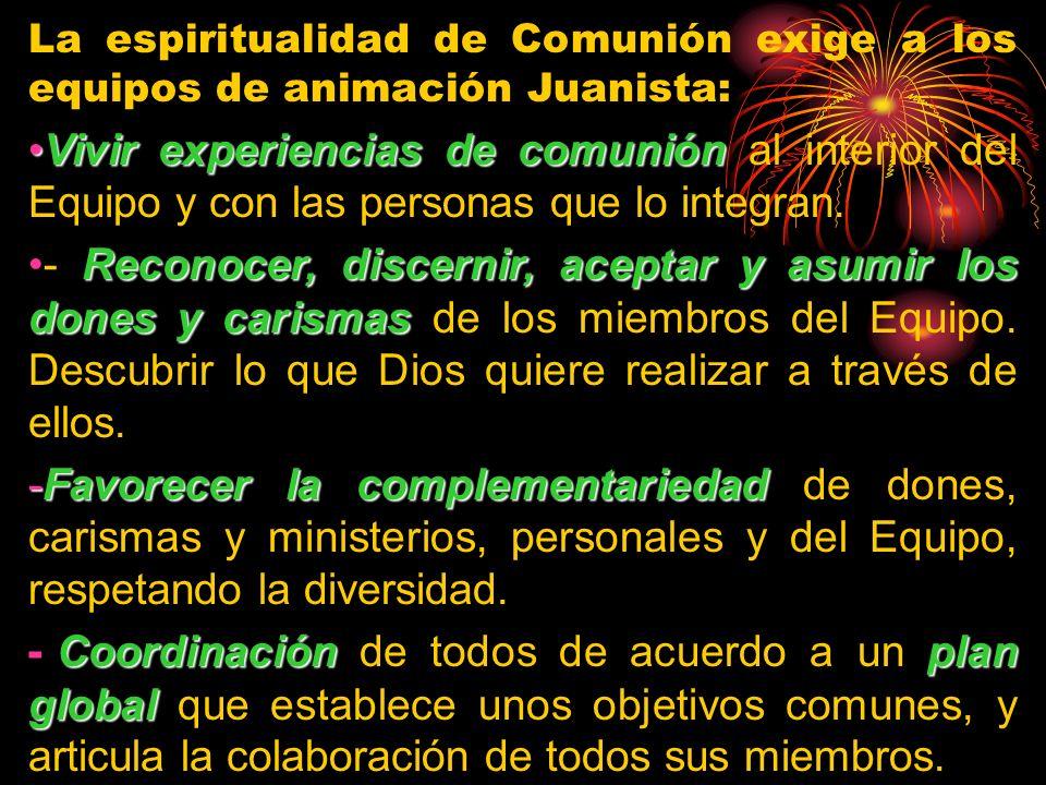 La espiritualidad de Comunión exige a los equipos de animación Juanista: