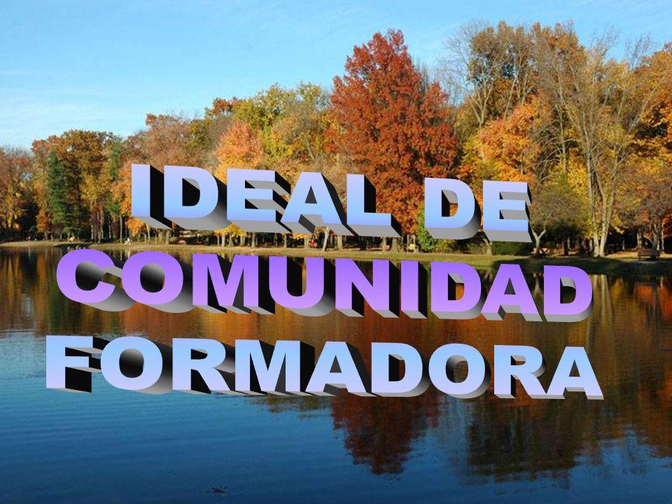 IDEAL DE COMUNIDAD FORMADORA