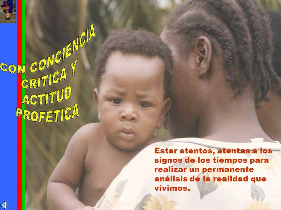CON CONCIENCIA CRITICA Y ACTITUD PROFÉTICA