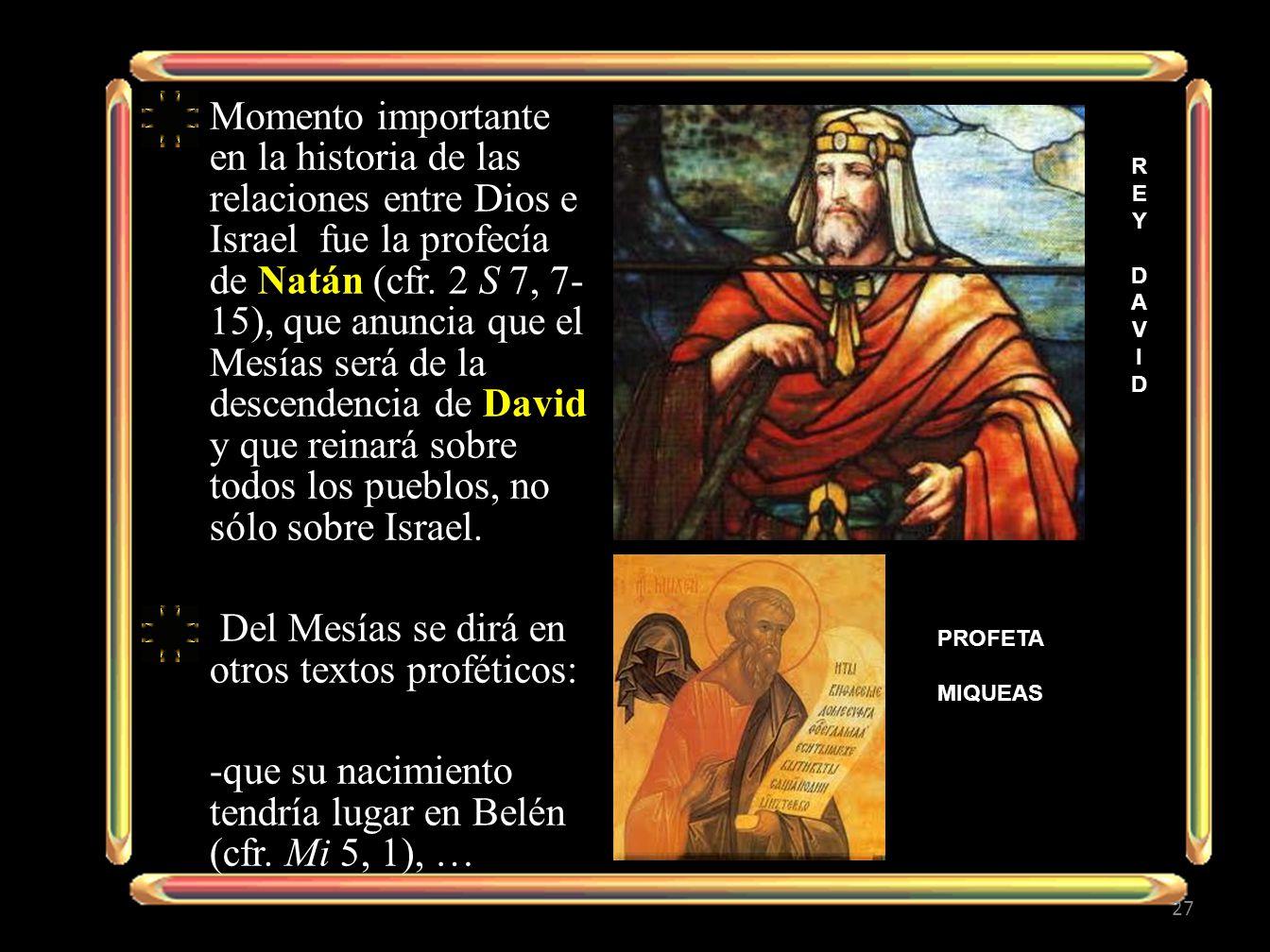 Del Mesías se dirá en otros textos proféticos: