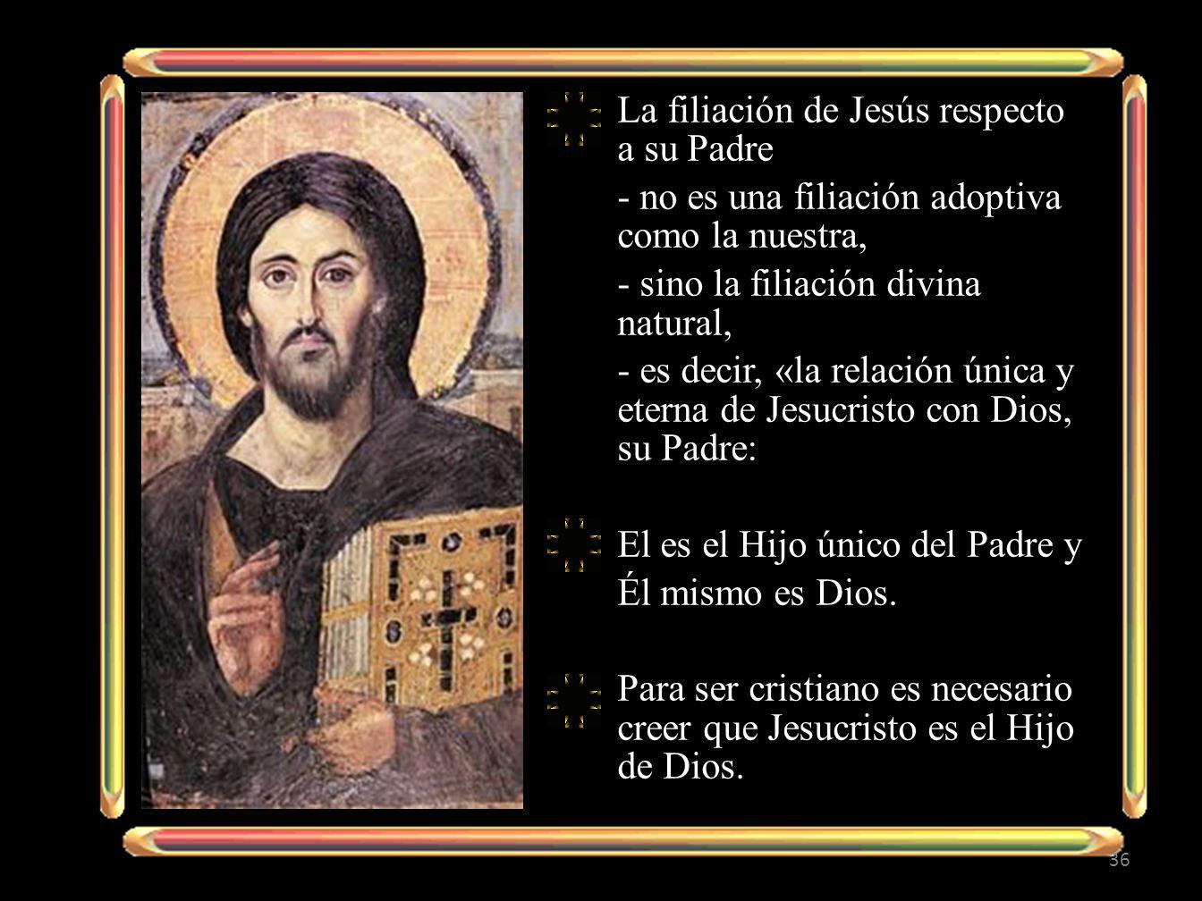 La filiación de Jesús respecto a su Padre