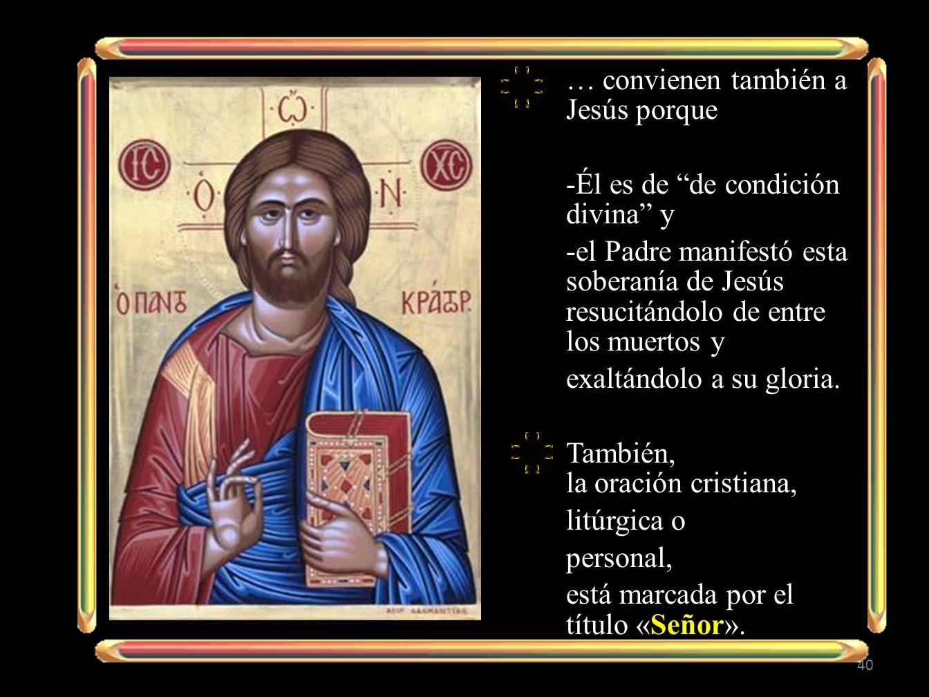 … convienen también a Jesús porque