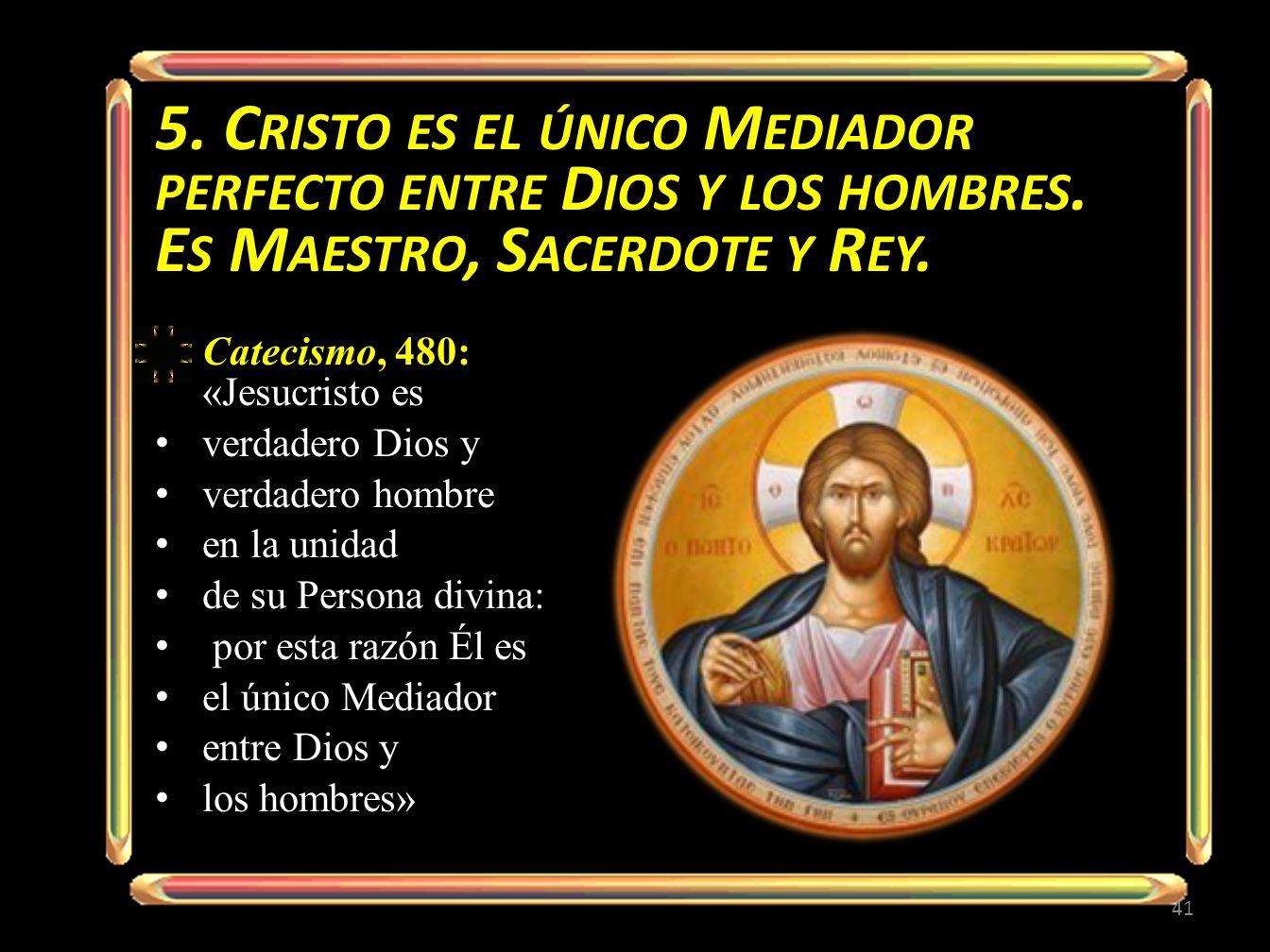 5. Cristo es el único Mediador perfecto entre Dios y los hombres