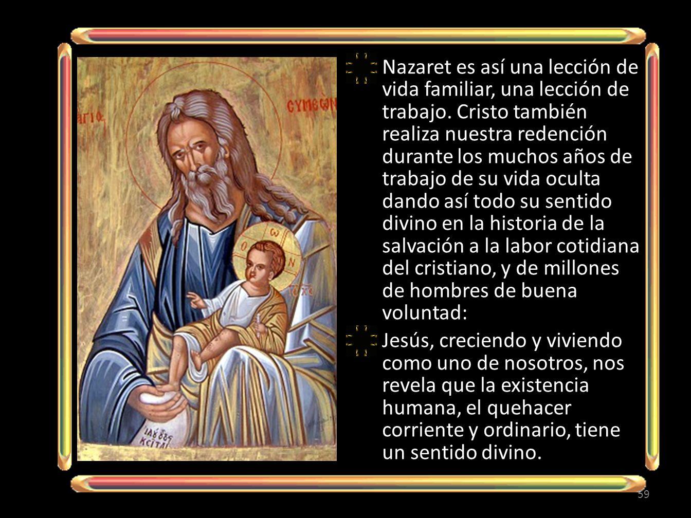 Nazaret es así una lección de vida familiar, una lección de trabajo