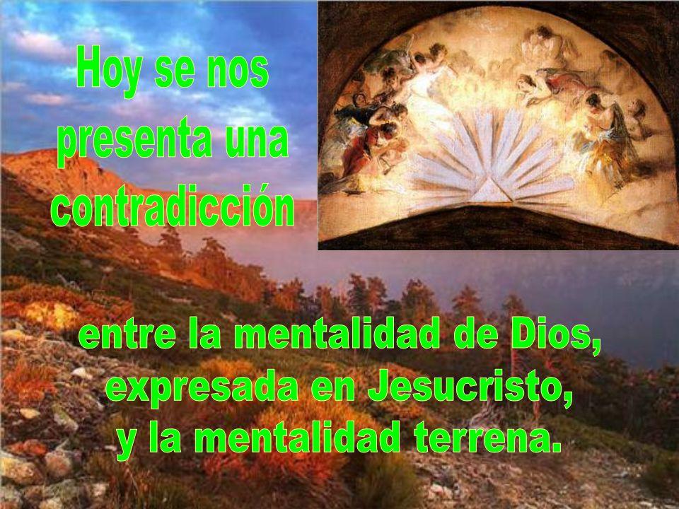 entre la mentalidad de Dios, expresada en Jesucristo,