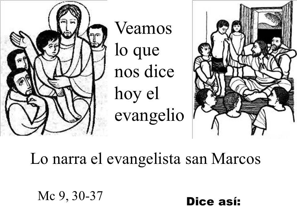 Veamos lo que nos dice hoy el evangelio