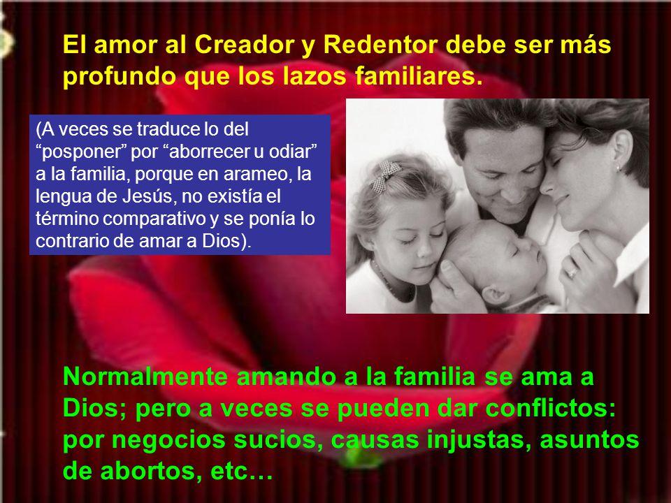 El amor al Creador y Redentor debe ser más profundo que los lazos familiares.