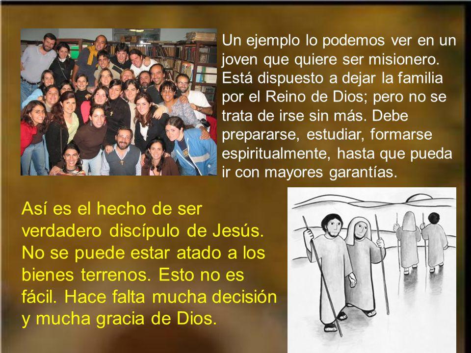 Un ejemplo lo podemos ver en un joven que quiere ser misionero