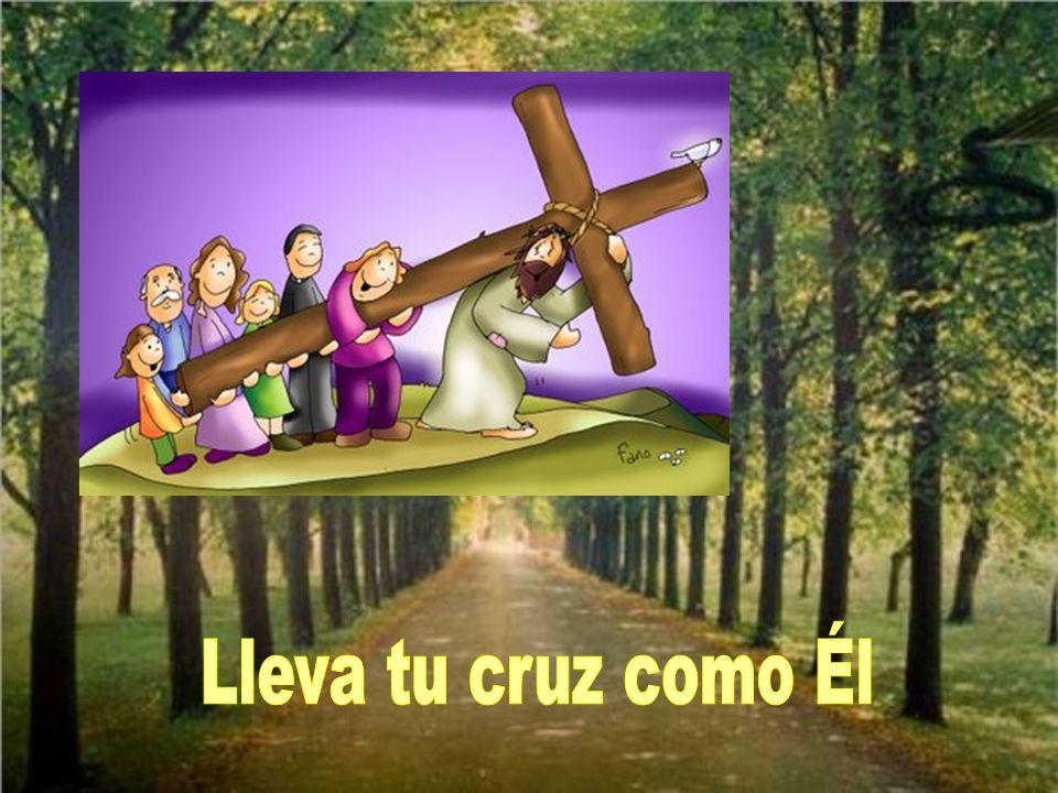 Lleva tu cruz como Él