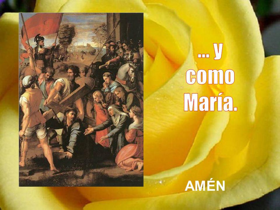 ... y como María. AMÉN