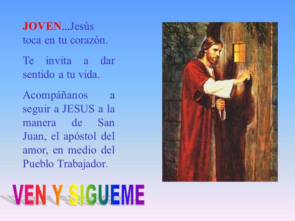 VEN Y SIGUEME JOVEN...Jesús toca en tu corazón.