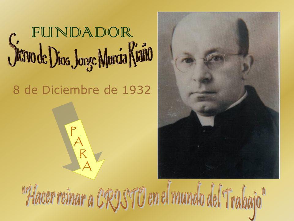 FUNDADOR Siervo de Dios Jorge Murcia Riaño