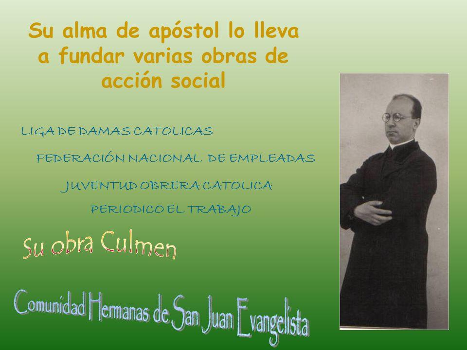 Su alma de apóstol lo lleva a fundar varias obras de acción social