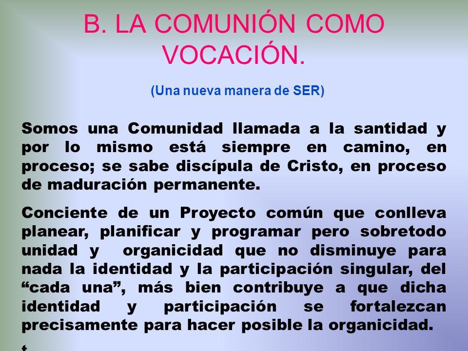 B. LA COMUNIÓN COMO VOCACIÓN. (Una nueva manera de SER)