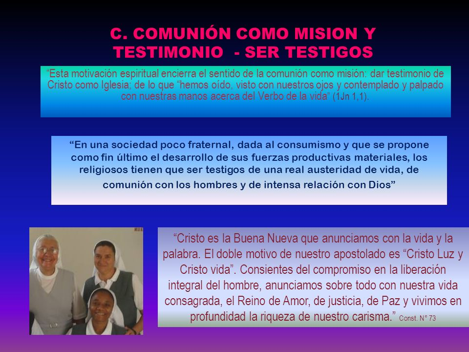 C. COMUNIÓN COMO MISION Y TESTIMONIO - SER TESTIGOS