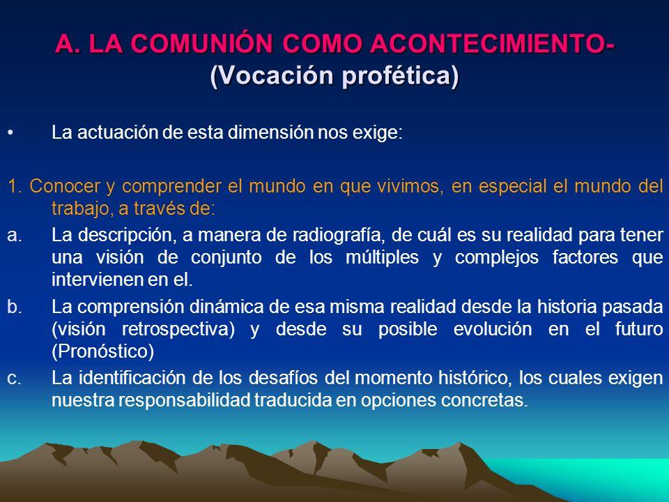 A. LA COMUNIÓN COMO ACONTECIMIENTO- (Vocación profética)