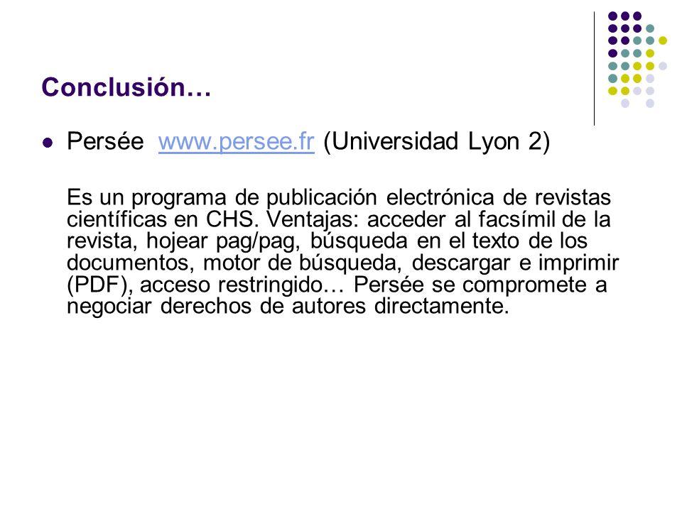 Conclusión… Persée www.persee.fr (Universidad Lyon 2)