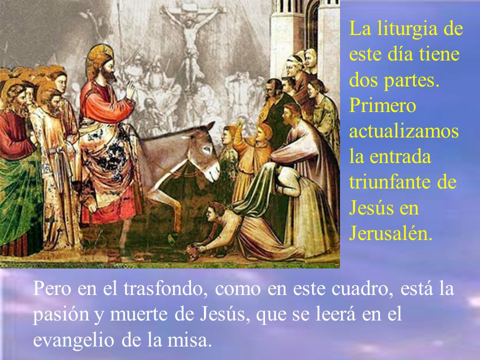 La liturgia de este día tiene dos partes