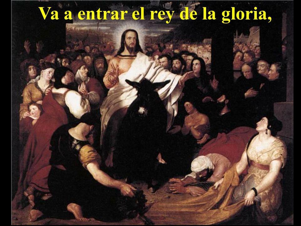 Va a entrar el rey de la gloria,