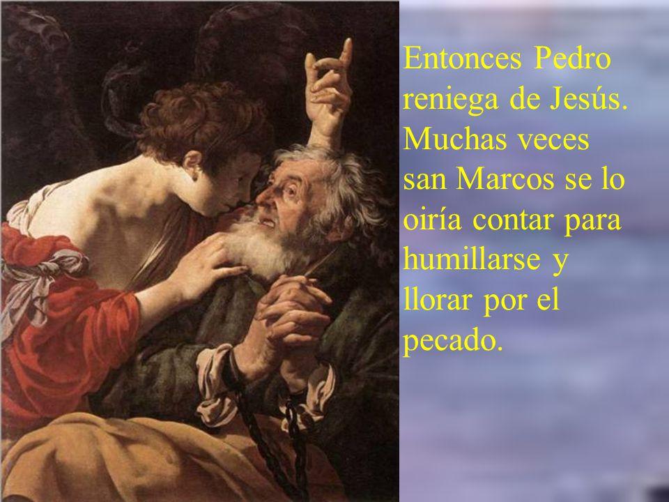 Entonces Pedro reniega de Jesús