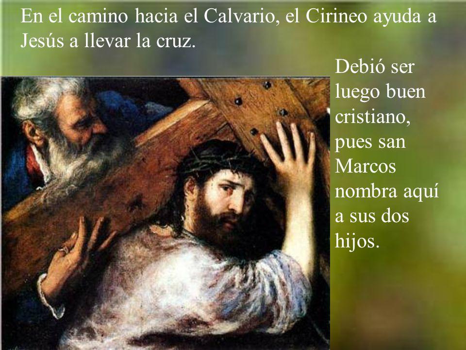 En el camino hacia el Calvario, el Cirineo ayuda a Jesús a llevar la cruz.