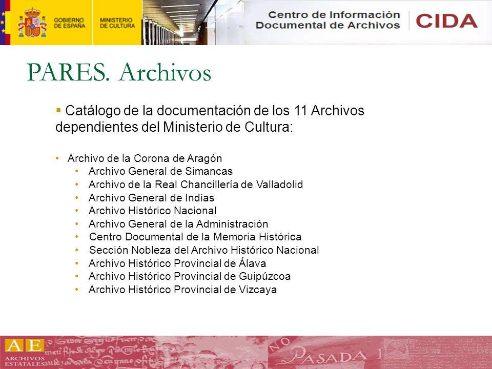 PARES. Archivos Catálogo de la documentación de los 11 Archivos dependientes del Ministerio de Cultura:
