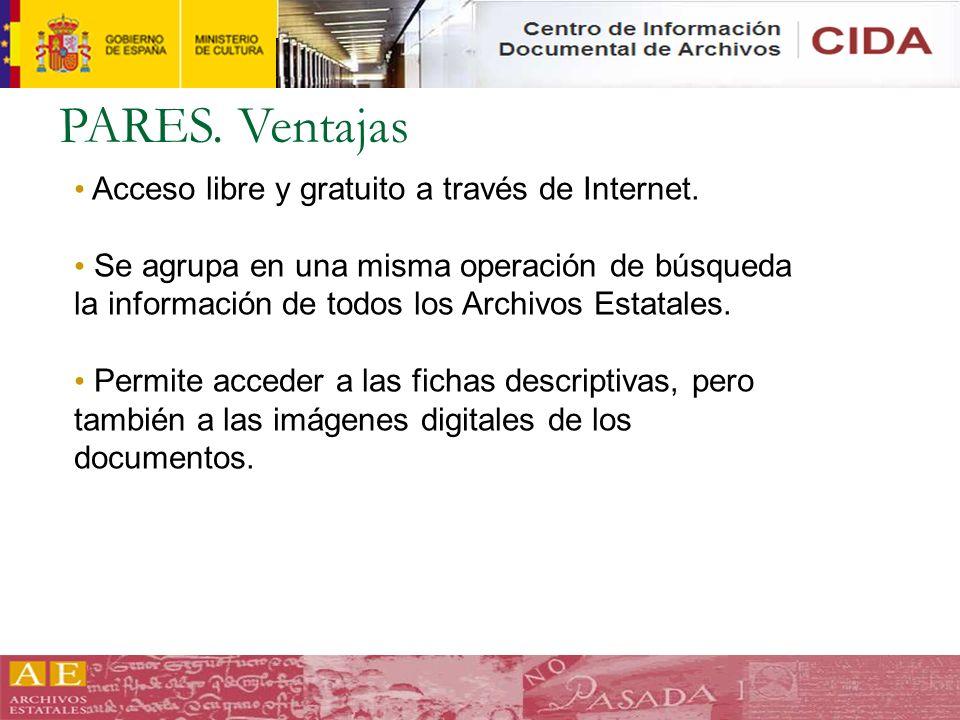 PARES. Ventajas Acceso libre y gratuito a través de Internet.