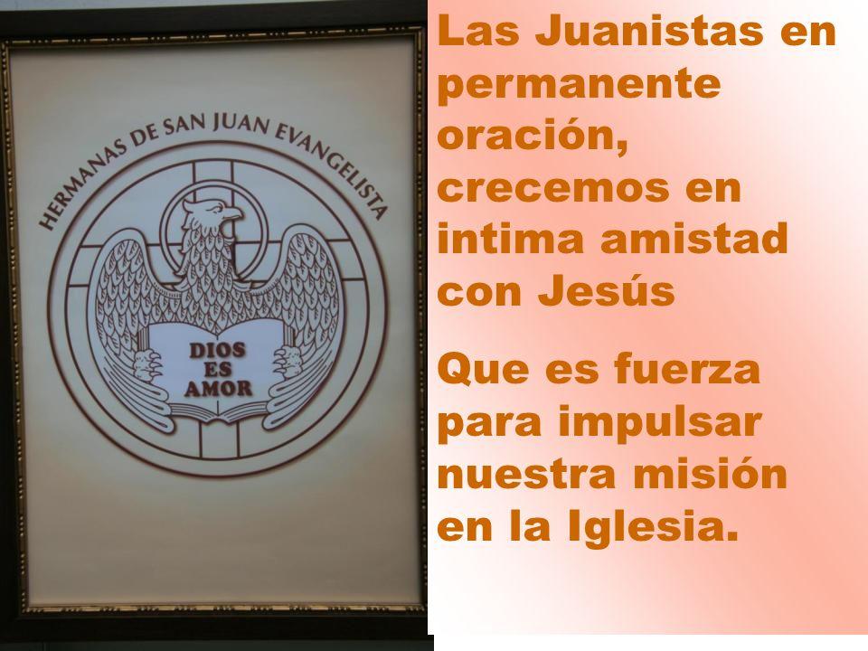 Las Juanistas en permanente oración, crecemos en intima amistad con Jesús