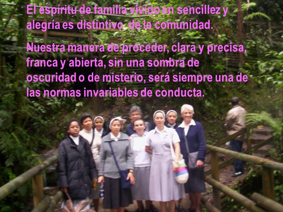 El espíritu de familia vivido en sencillez y alegría es distintivo de la comunidad.