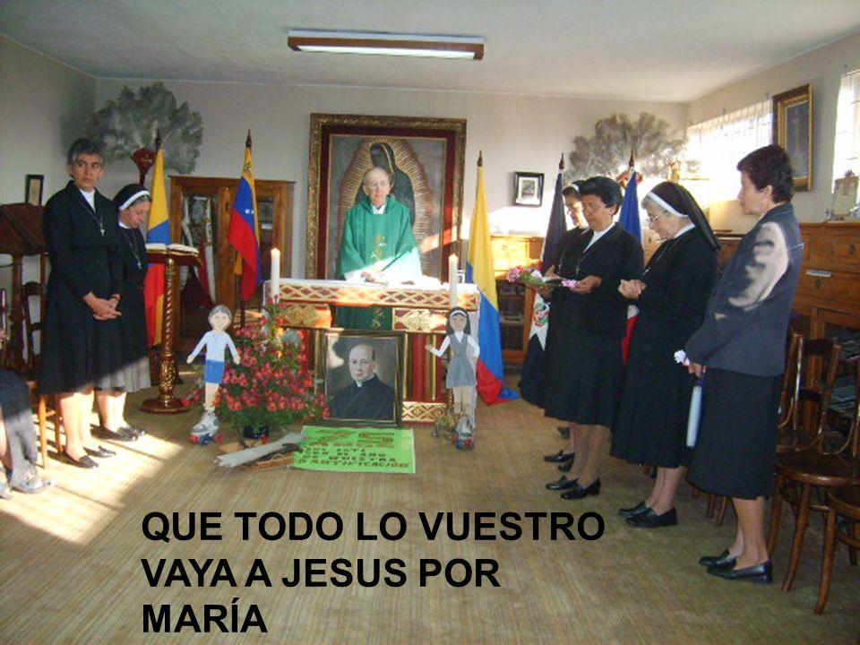 QUE TODO LO VUESTRO VAYA A JESUS POR MARÍA