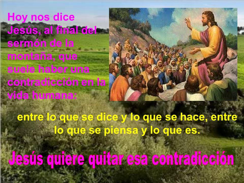 Jesús quiere quitar esa contradicción
