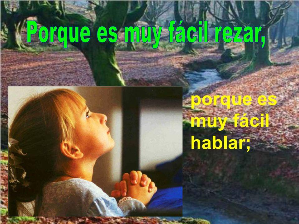 Porque es muy fácil rezar,