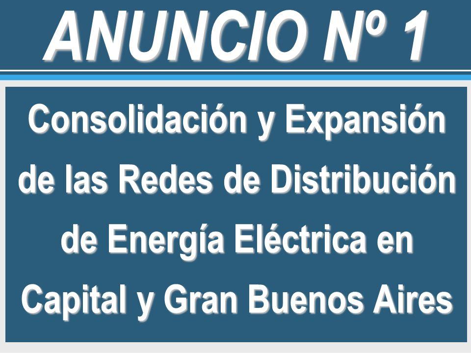 ANUNCIO Nº 1 Consolidación y Expansión de las Redes de Distribución de Energía Eléctrica en Capital y Gran Buenos Aires.