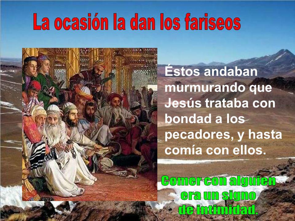 La ocasión la dan los fariseos