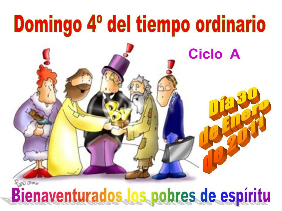 Domingo 4º del tiempo ordinario Bienaventurados los pobres de espíritu