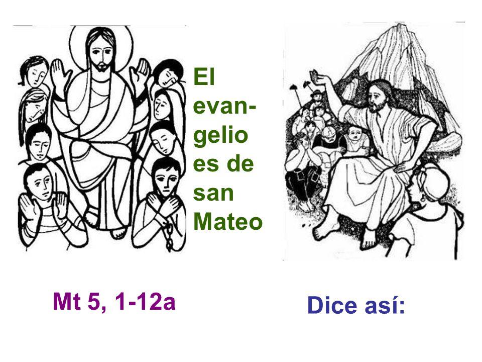 El evan-gelio es de san Mateo