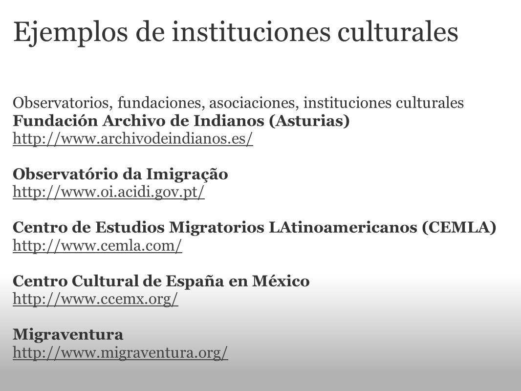 Ejemplos de instituciones culturales