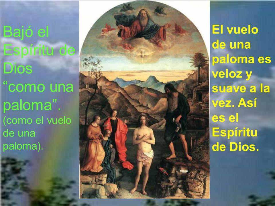 Bajó el Espíritu de Dios como una paloma