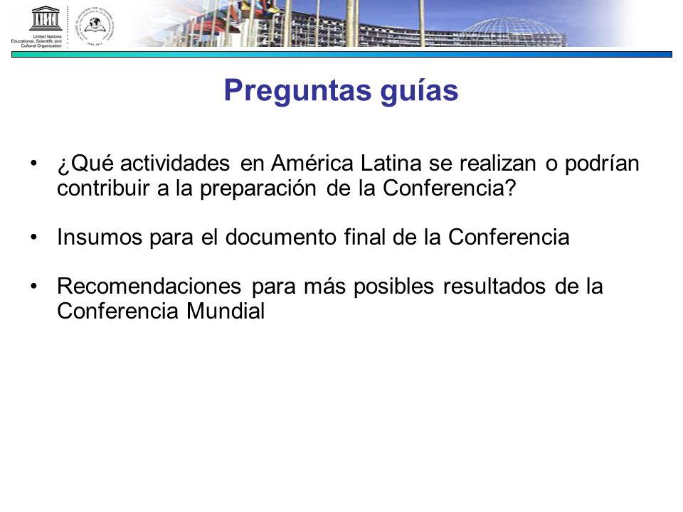 Preguntas guías ¿Qué actividades en América Latina se realizan o podrían contribuir a la preparación de la Conferencia