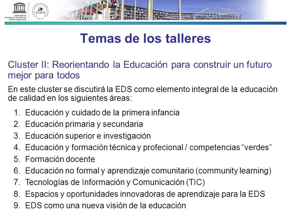Temas de los talleres Cluster II: Reorientando la Educación para construir un futuro mejor para todos.
