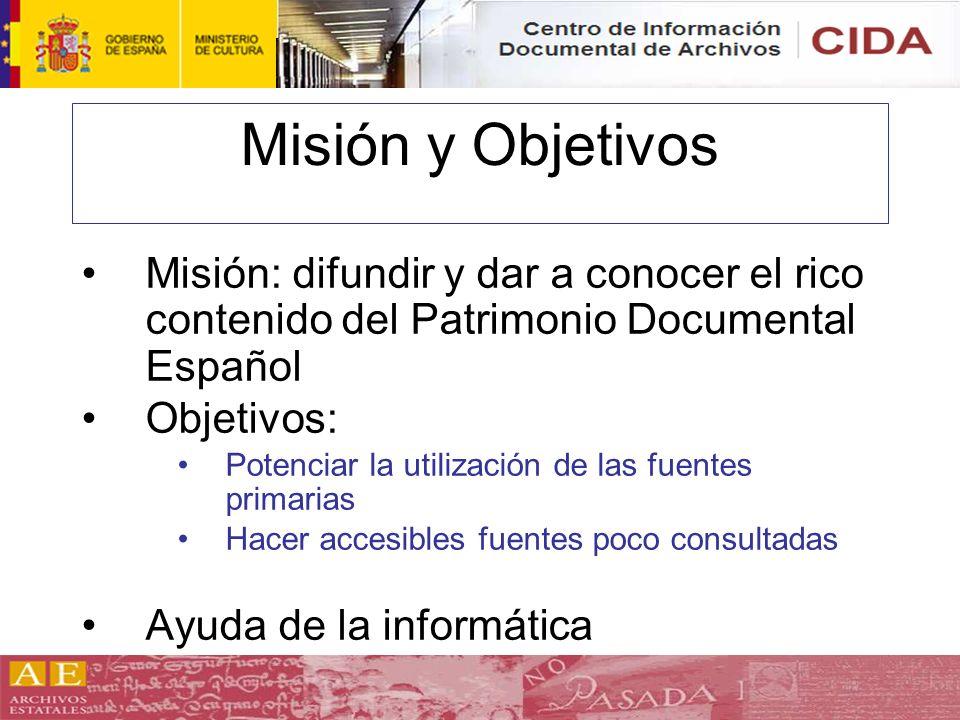 Misión y Objetivos Misión: difundir y dar a conocer el rico contenido del Patrimonio Documental Español.