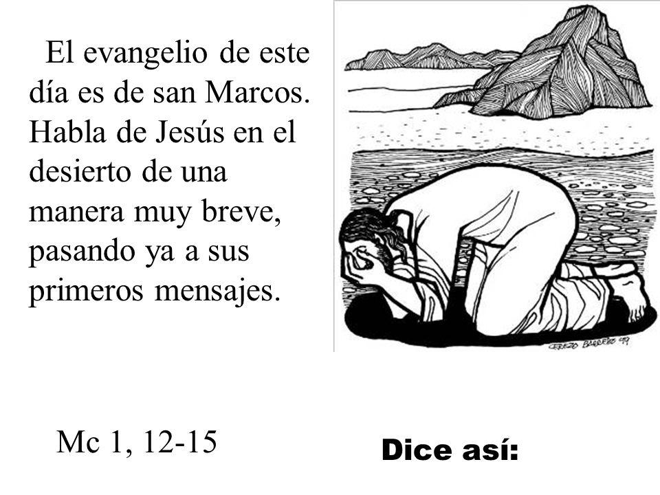 El evangelio de este día es de san Marcos