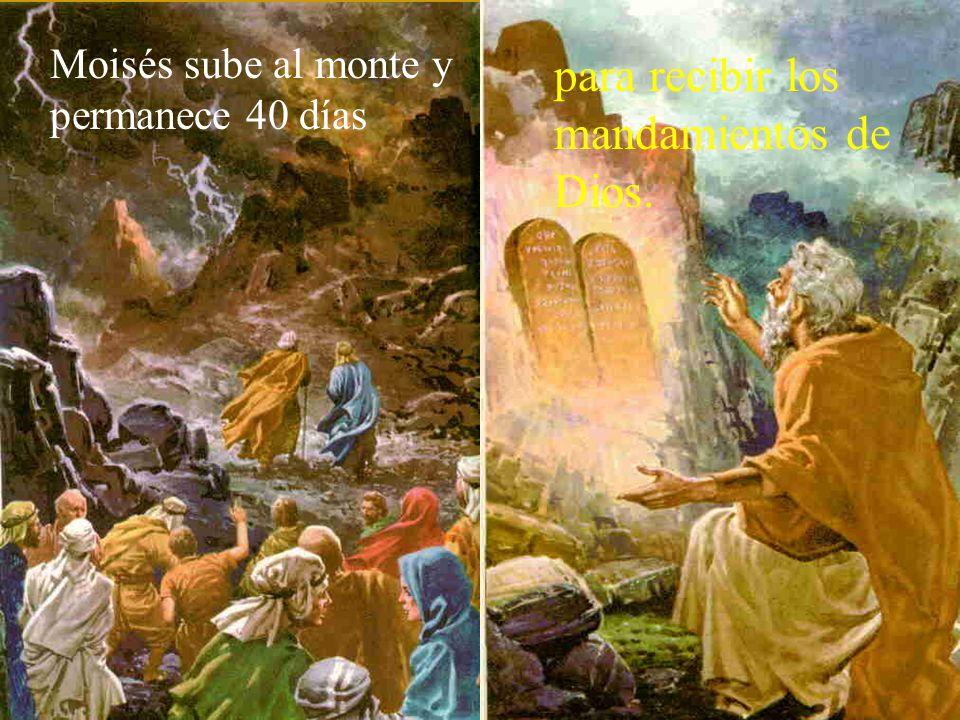 para recibir los mandamientos de Dios.
