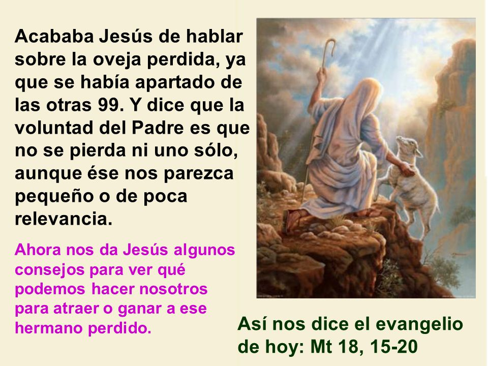 Así nos dice el evangelio de hoy: Mt 18, 15-20