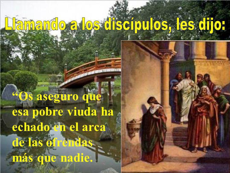 Llamando a los discípulos, les dijo: