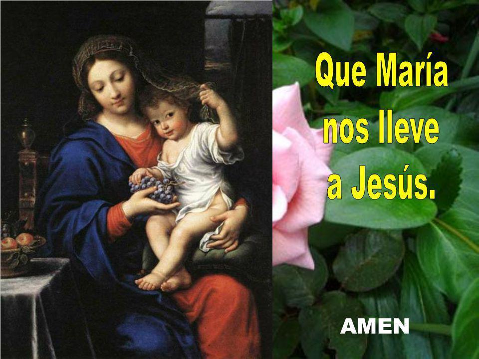 Que María nos lleve a Jesús. AMEN