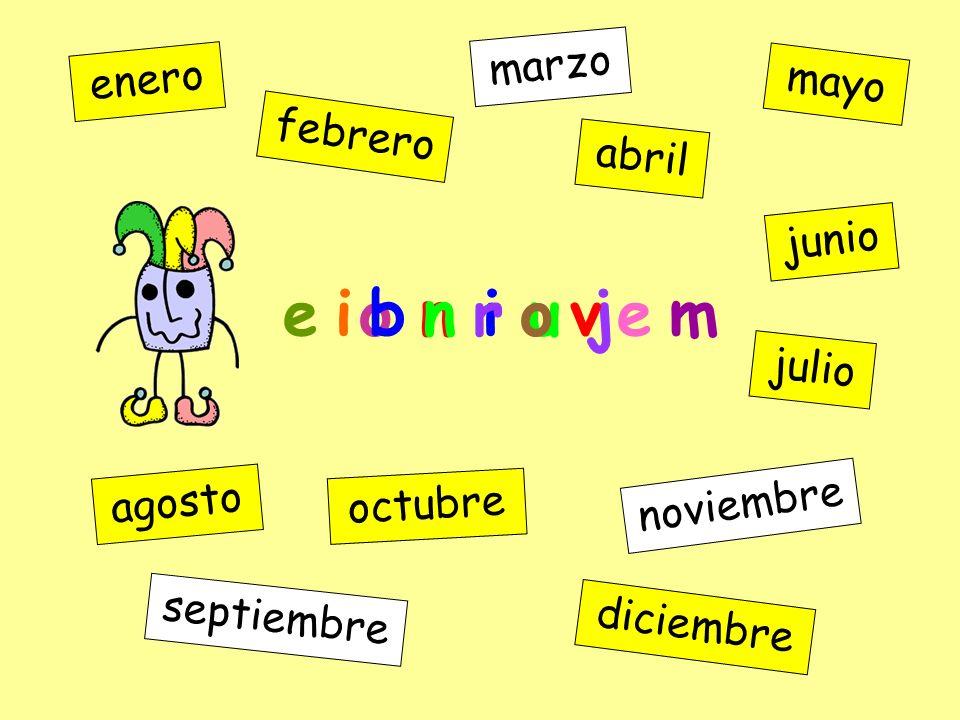 e i b n r o v e m marzo enero mayo febrero abril junio julio agosto