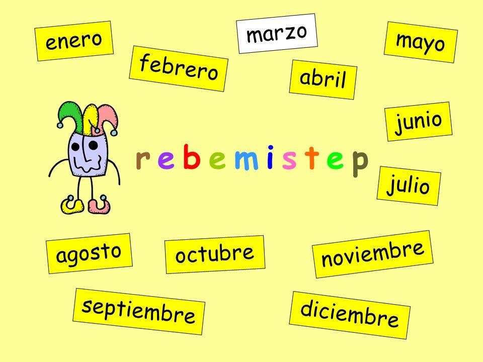 r e b e m i s t e p marzo enero mayo febrero abril junio julio agosto