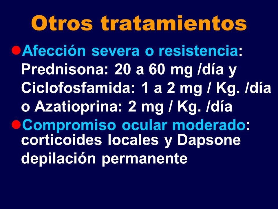 Otros tratamientos Afección severa o resistencia:
