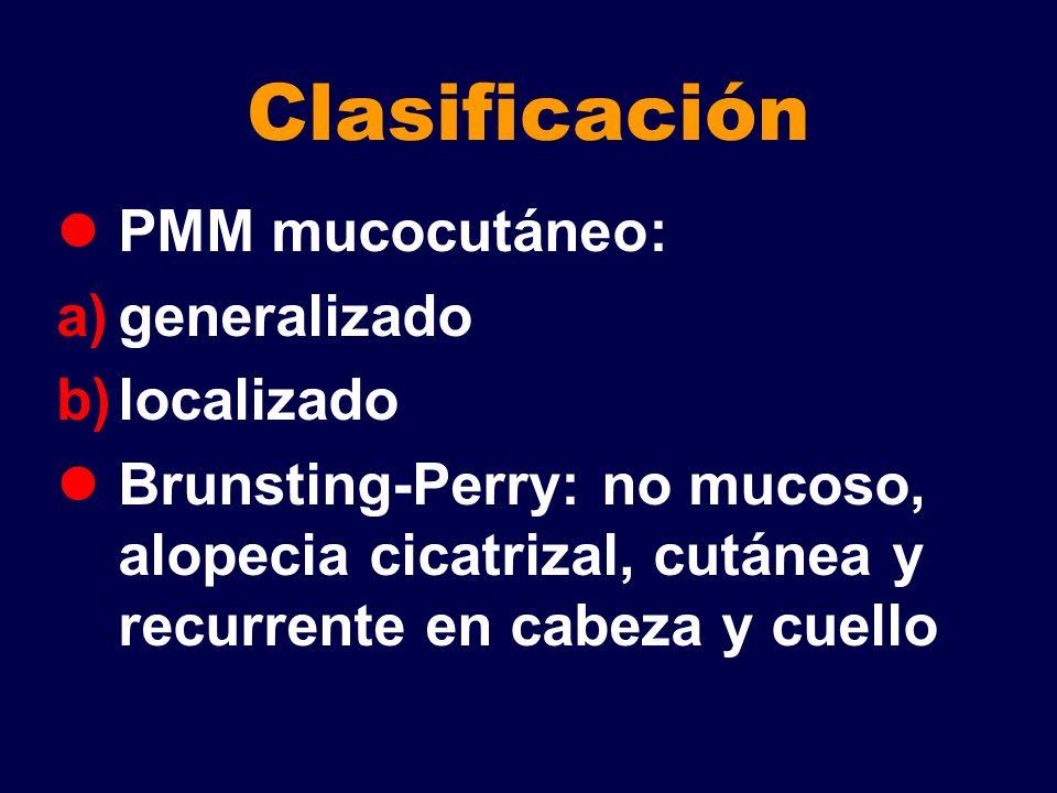 Clasificación PMM mucocutáneo: generalizado localizado